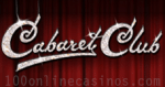 Cabaret Club Casino Online